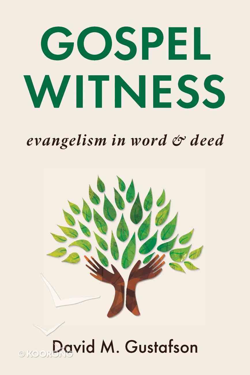 Gospel Witness: Evangelism in Word and Deed Paperback