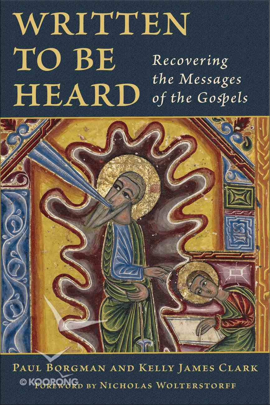 Written to Be Heard: Recovering the Messages of the Gospels Paperback