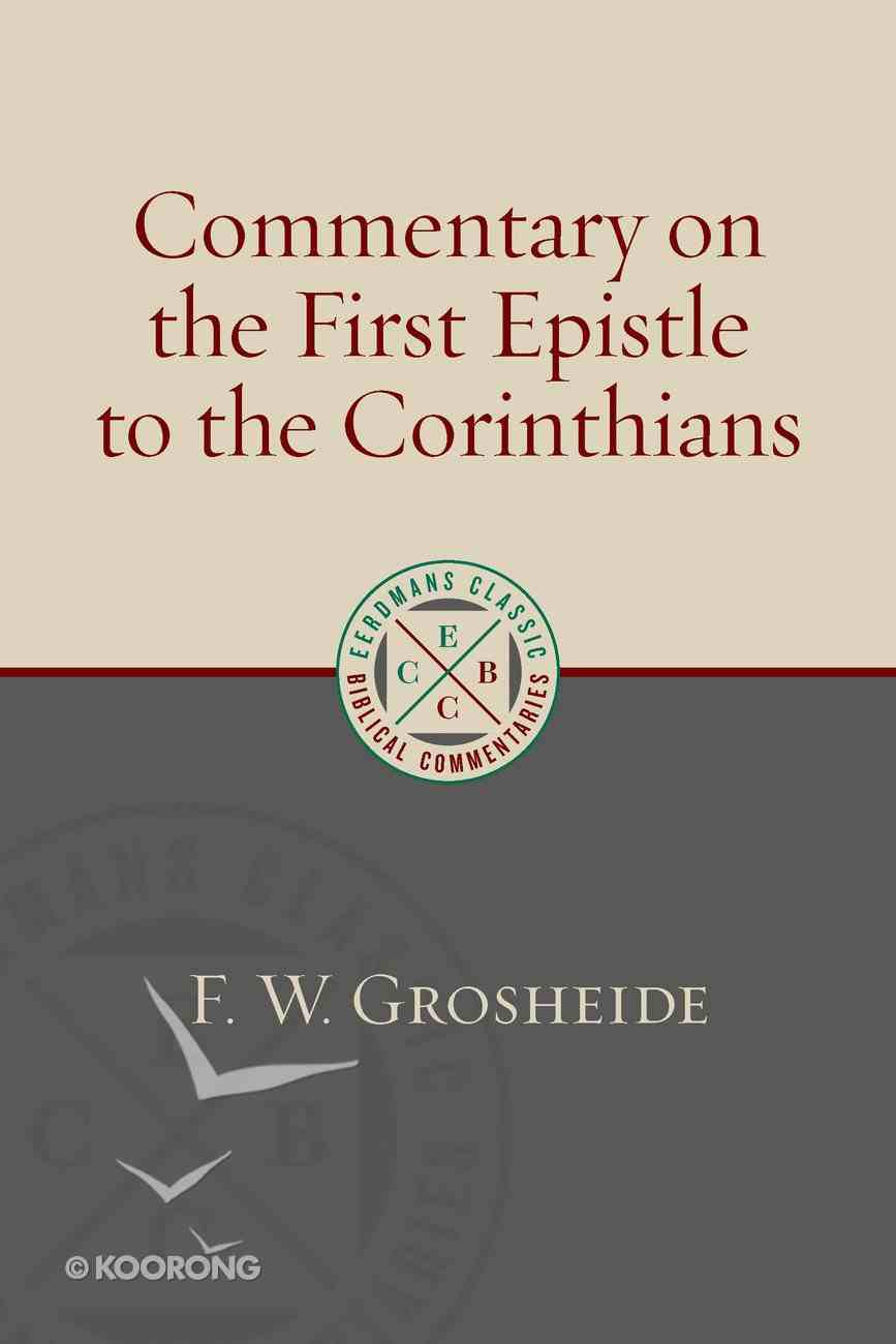 Commentary on the First Epistle to the Corinthians (Eerdmans Classic Biblical Commentaries Series) Paperback