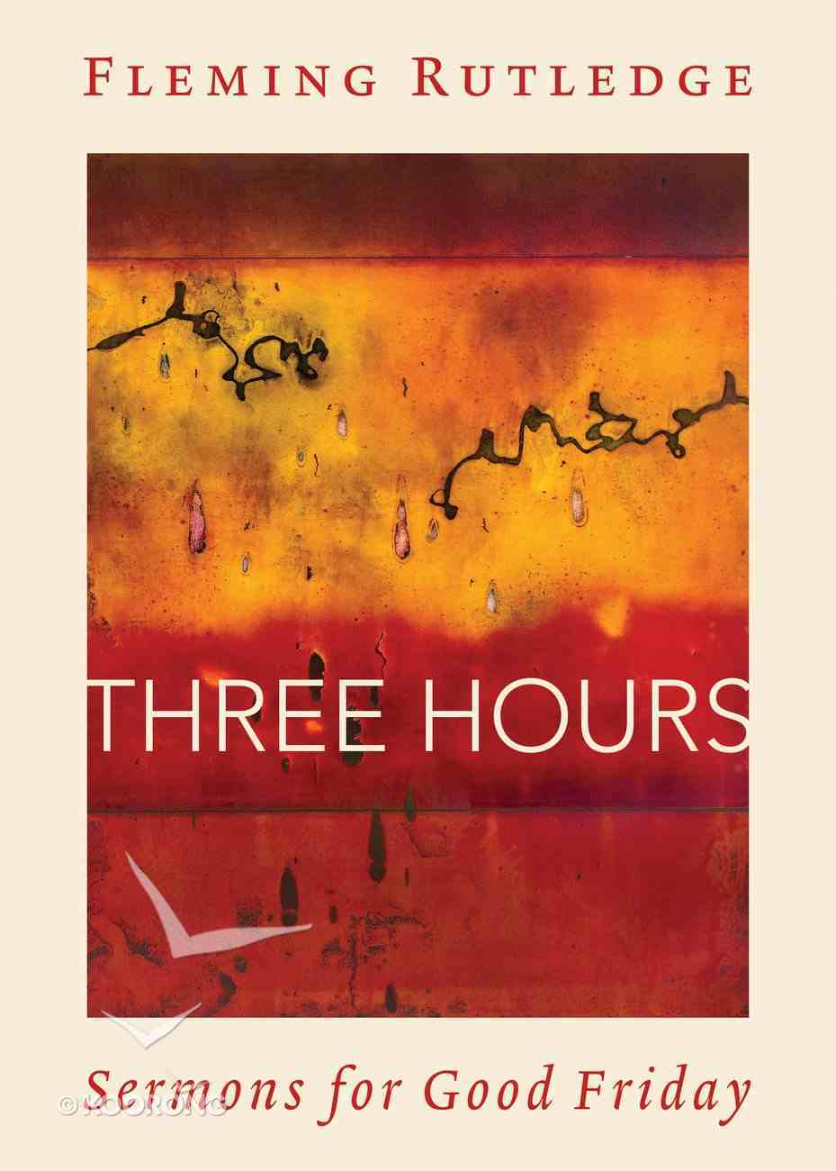 Three Hours: Sermons For Good Friday Hardback