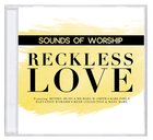 Sounds of Worship: Reckless Love (Double Cd) CD