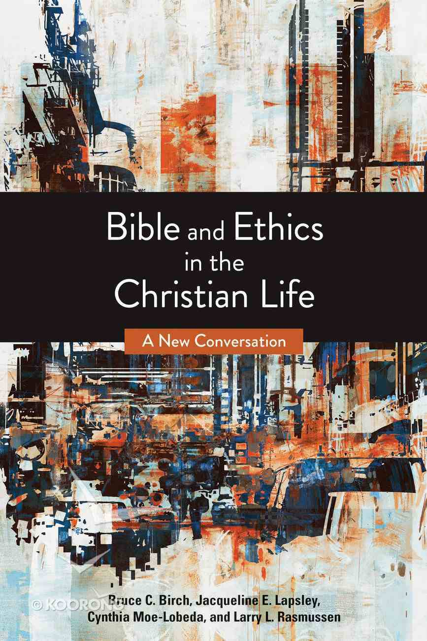 Bible and Ethics in the Christian Life: A New Conversation Paperback