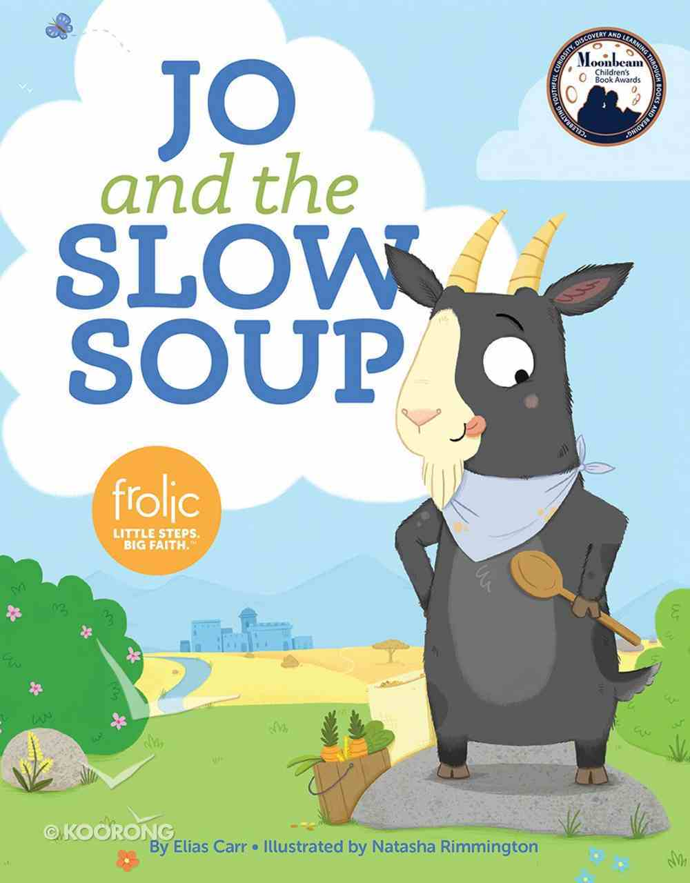 Jo and the Slow Soup: A Book About Patience (Frolic Series) Hardback