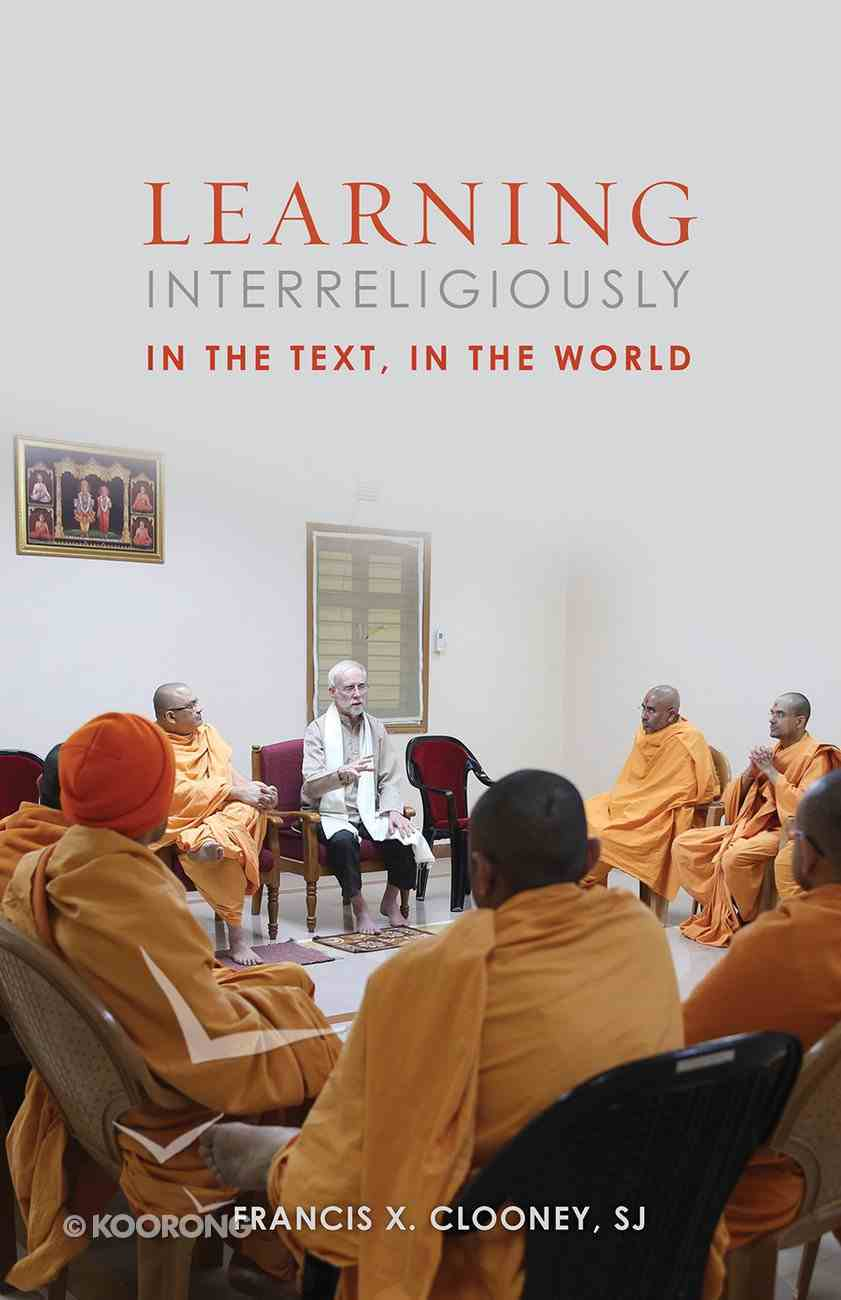 Learning Interreligiously: In the Text, in the World Paperback