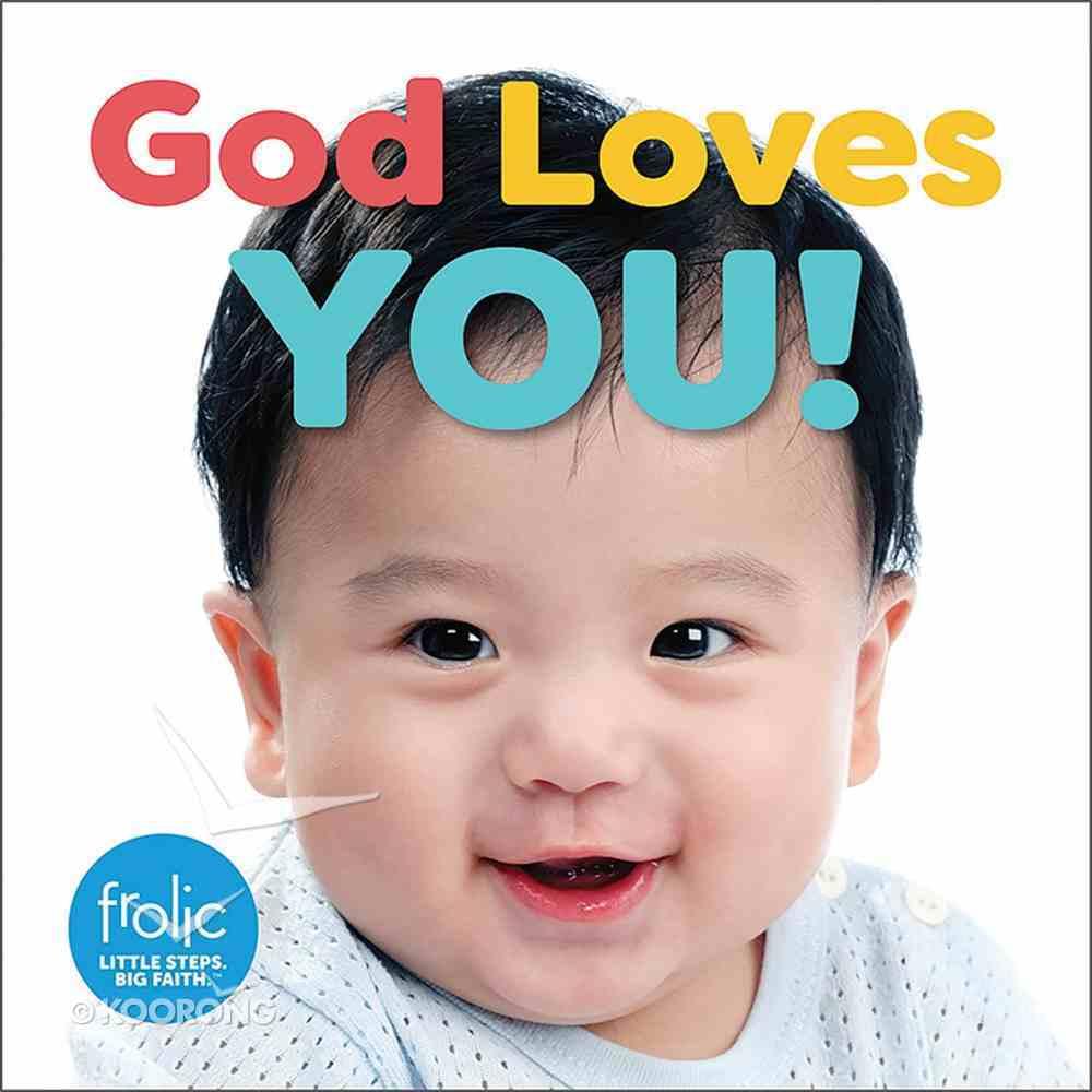 God Loves You! (Frolic Series) Board Book