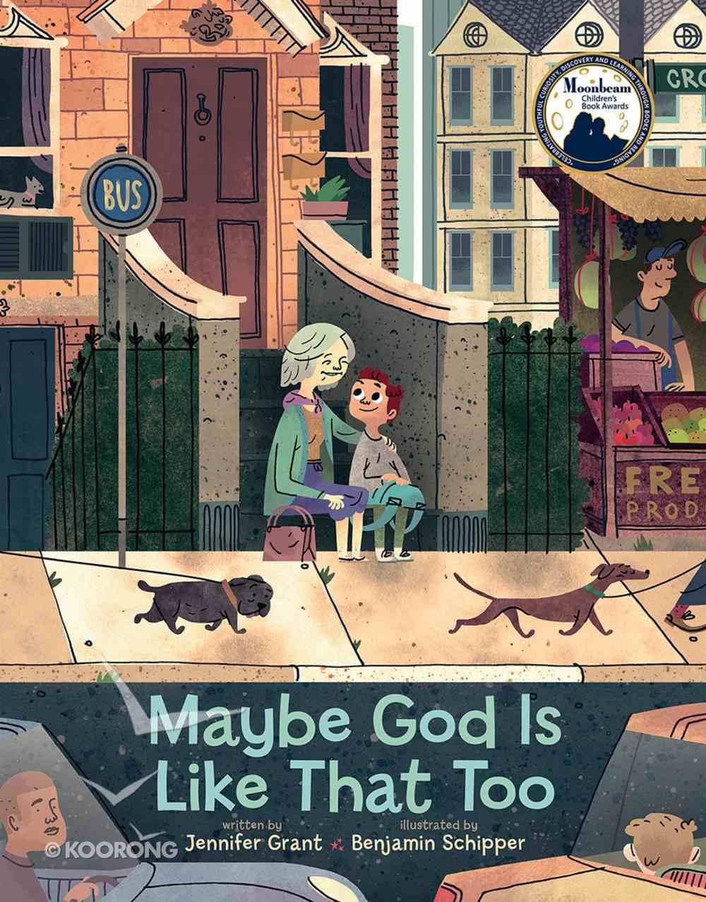 Maybe God is Like That Too Hardback