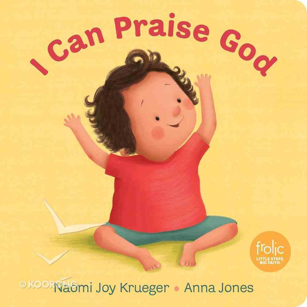 I Can Praise God (Frolic Series) Board Book