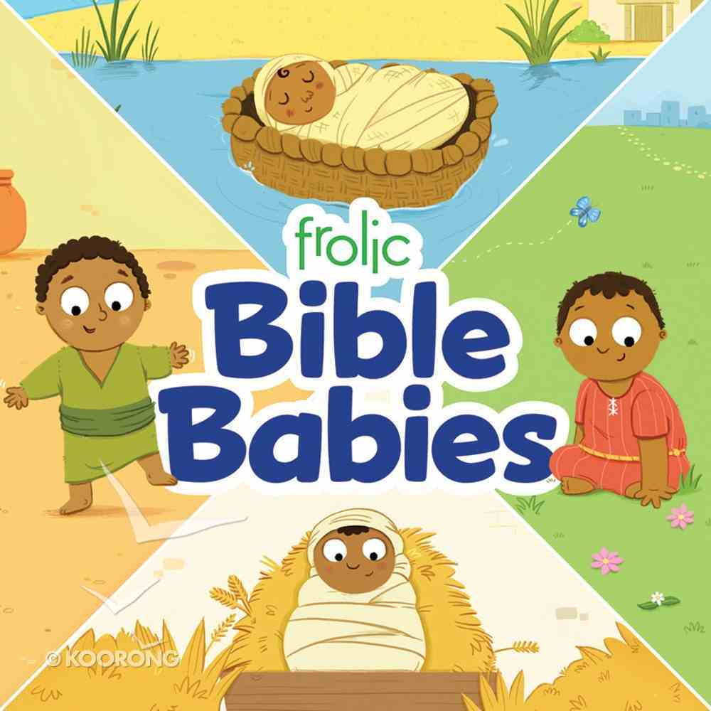 Frolic Bible Babies (Frolic Series) Board Book