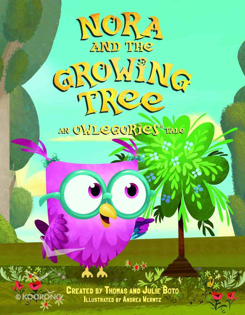 Nora and the Growing Tree: An Owlegories Tale Hardback