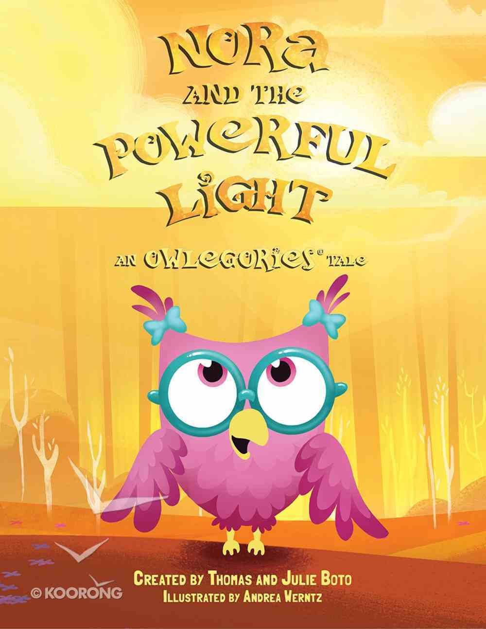 Nora and the Powerful Light (An Owlegories Tale Series) Hardback