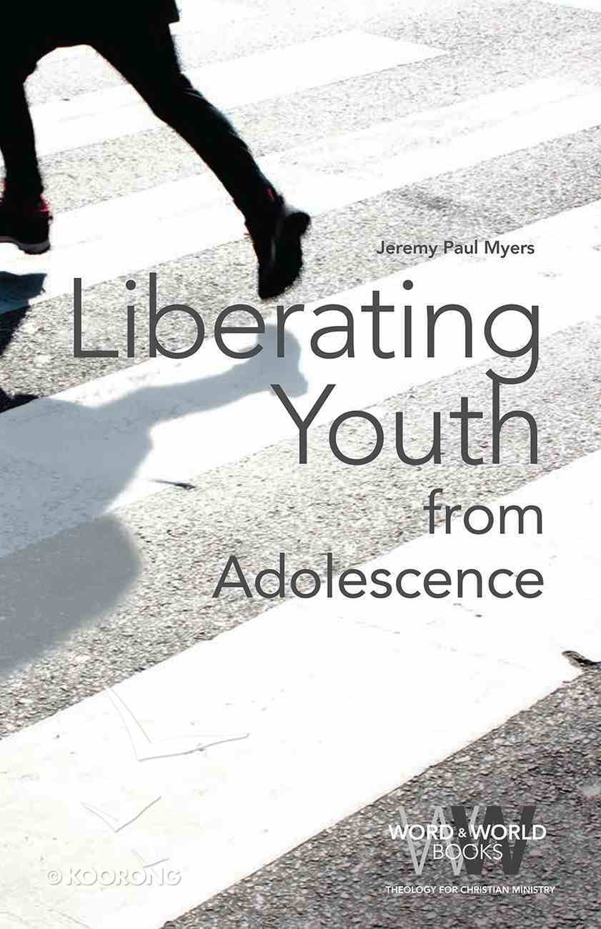 Liberating Youth From Adolescence (Word & World Series) Paperback