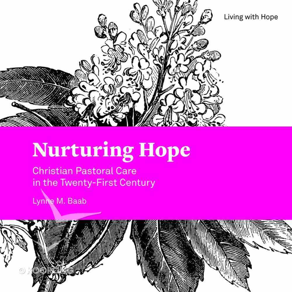 Nurturing Hope: Christian Pastoral Care in the Twenty-First Century Paperback