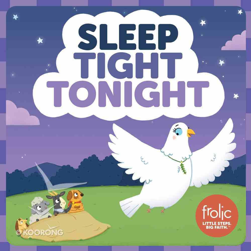 Sleep Tight Tonight: A Book About Bedtime (Frolic Series) Board Book
