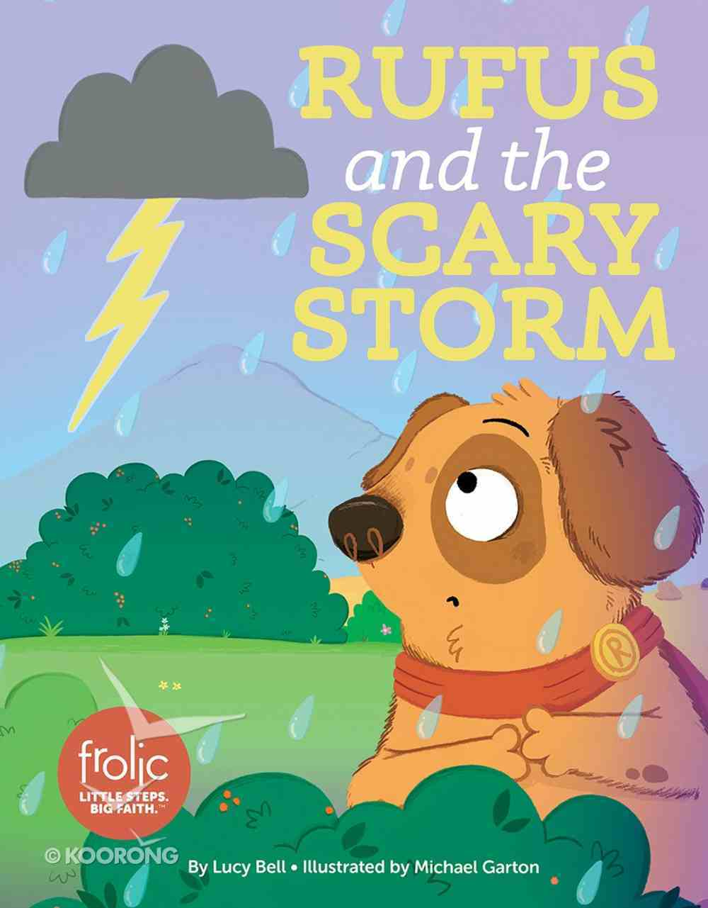 Rufus and the Scary Storm: A Book About Being Brave (Frolic Series) Hardback