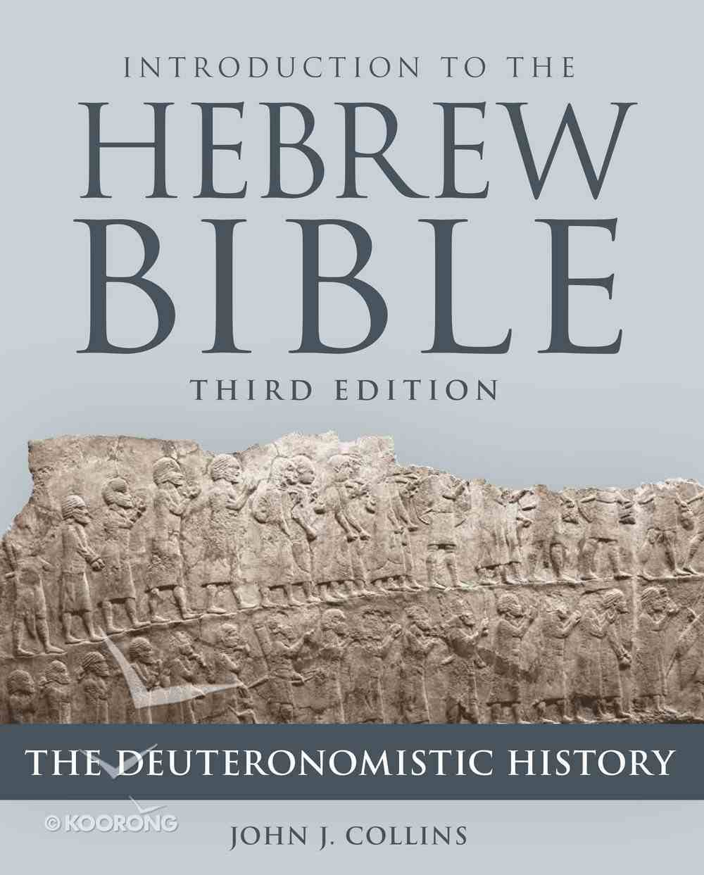 Introduction to the Hebrew Bible: The Deuteronomistic History (Third Edition) Paperback