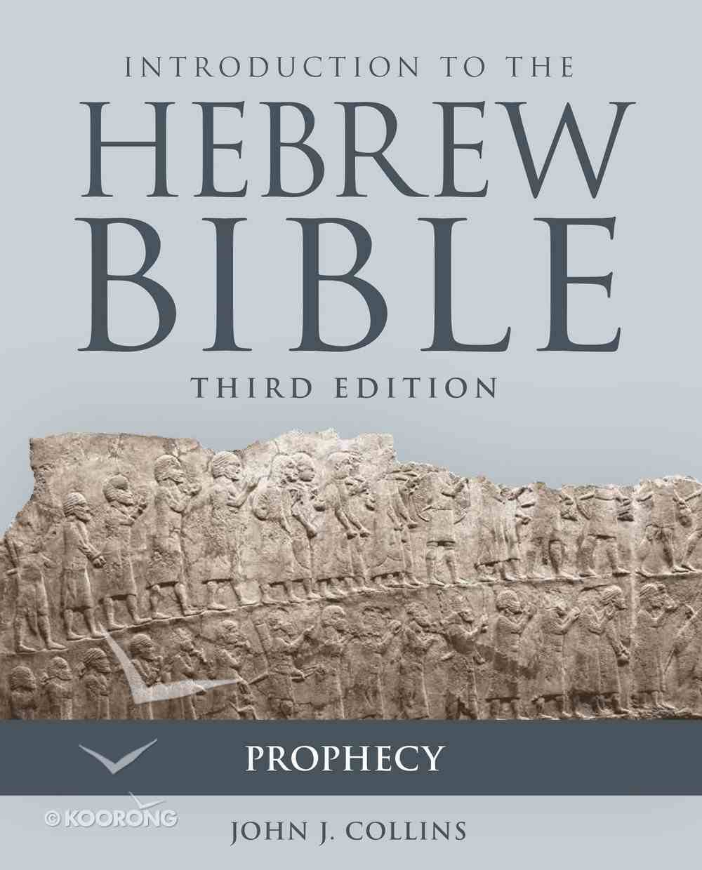 Introduction to the Hebrew Bible: Prophecy (Third Edition) Paperback