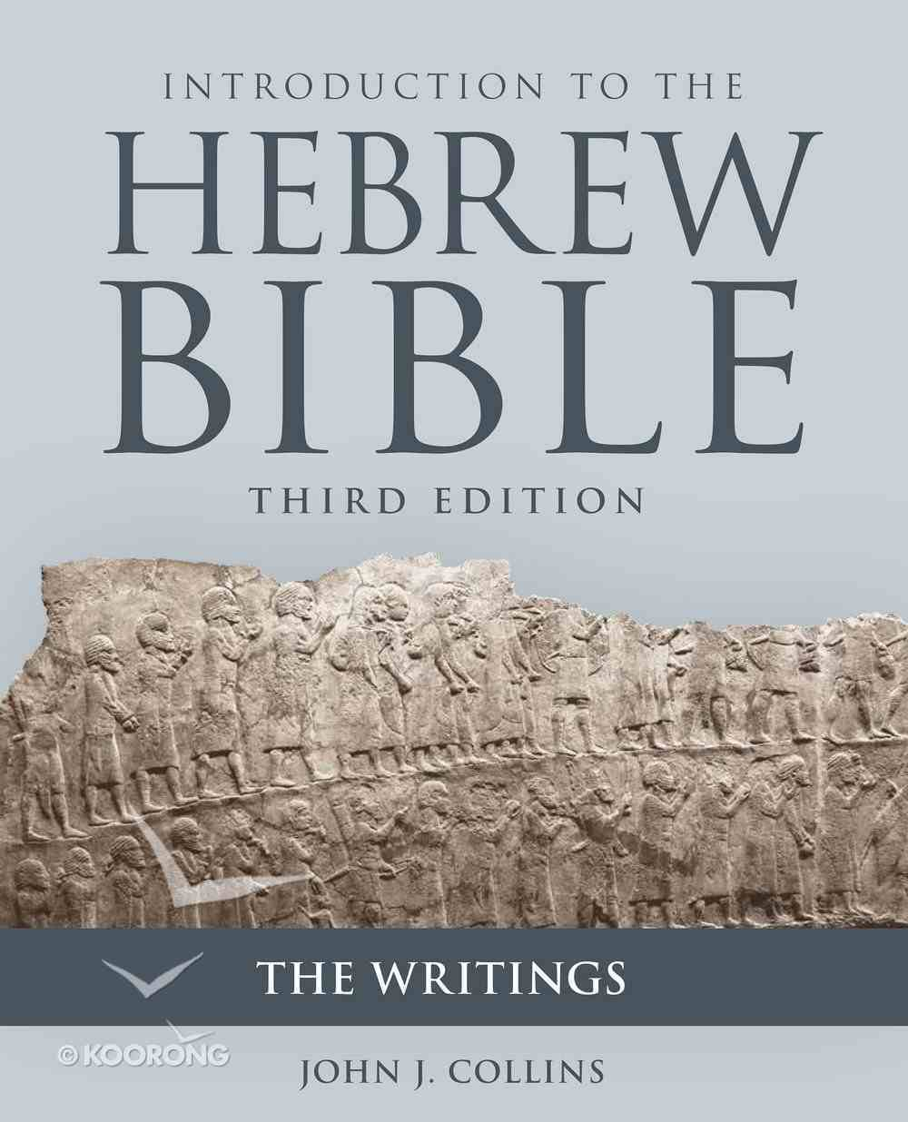 Introduction to the Hebrew Bible: The Writings (Third Edition) Paperback