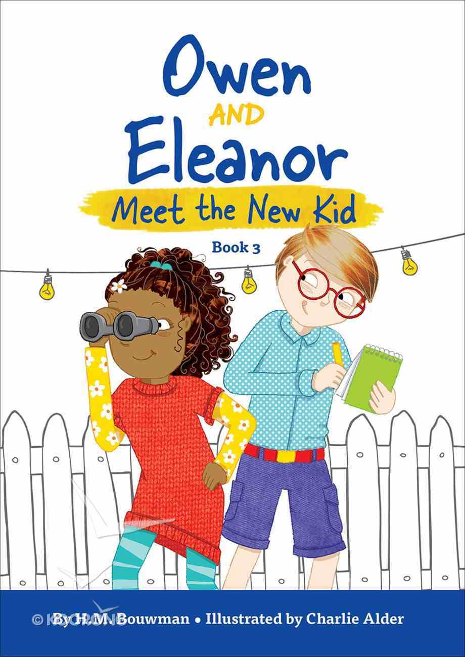 Owen and Eleanor Meet the New Kid (Owen And Eleanor Series) Paperback