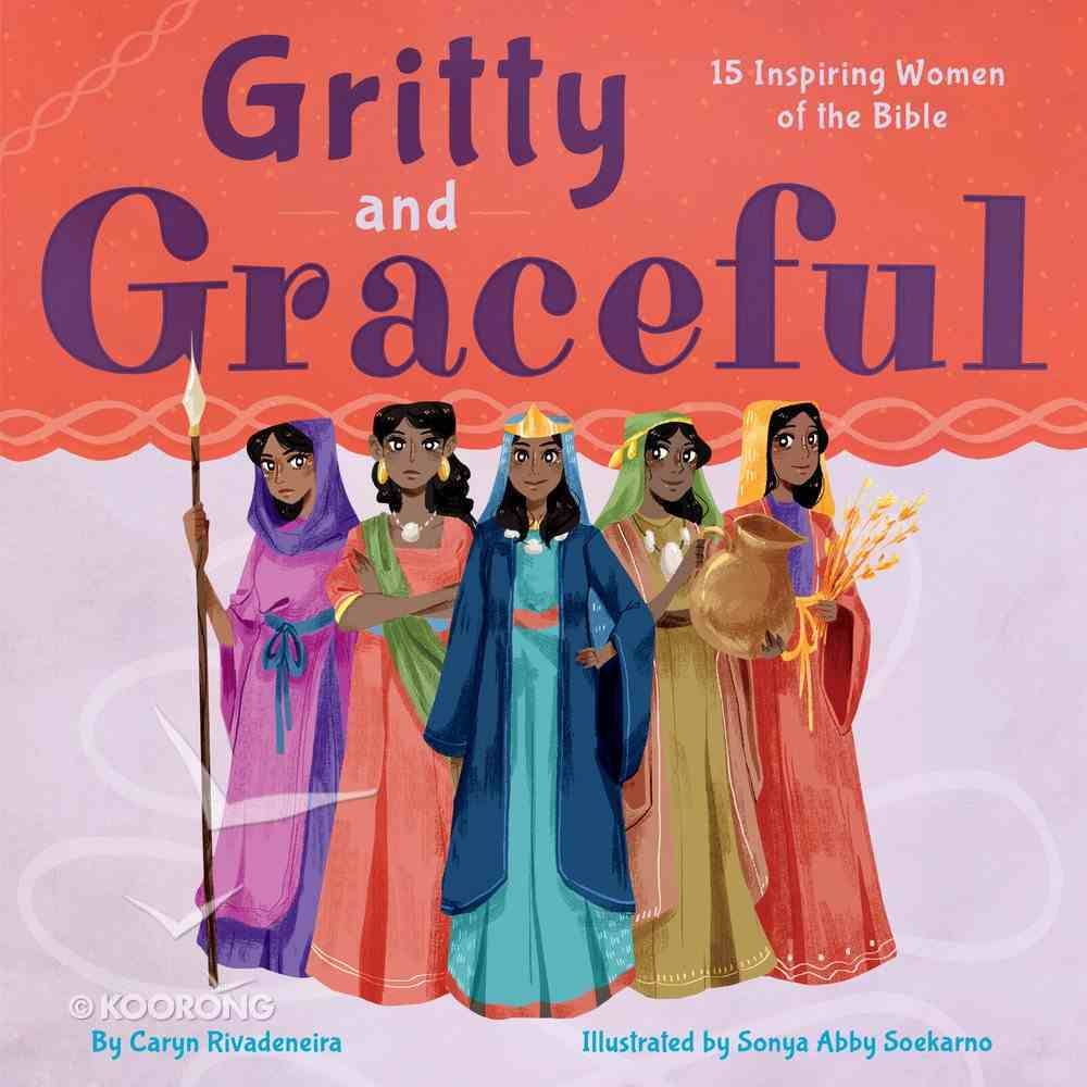 Gritty and Graceful: 15 Inspiring Women of the Bible Hardback