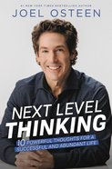 Next Level Thinking: 10 Powerful Thoughts For a Successful and Abundant Life Paperback