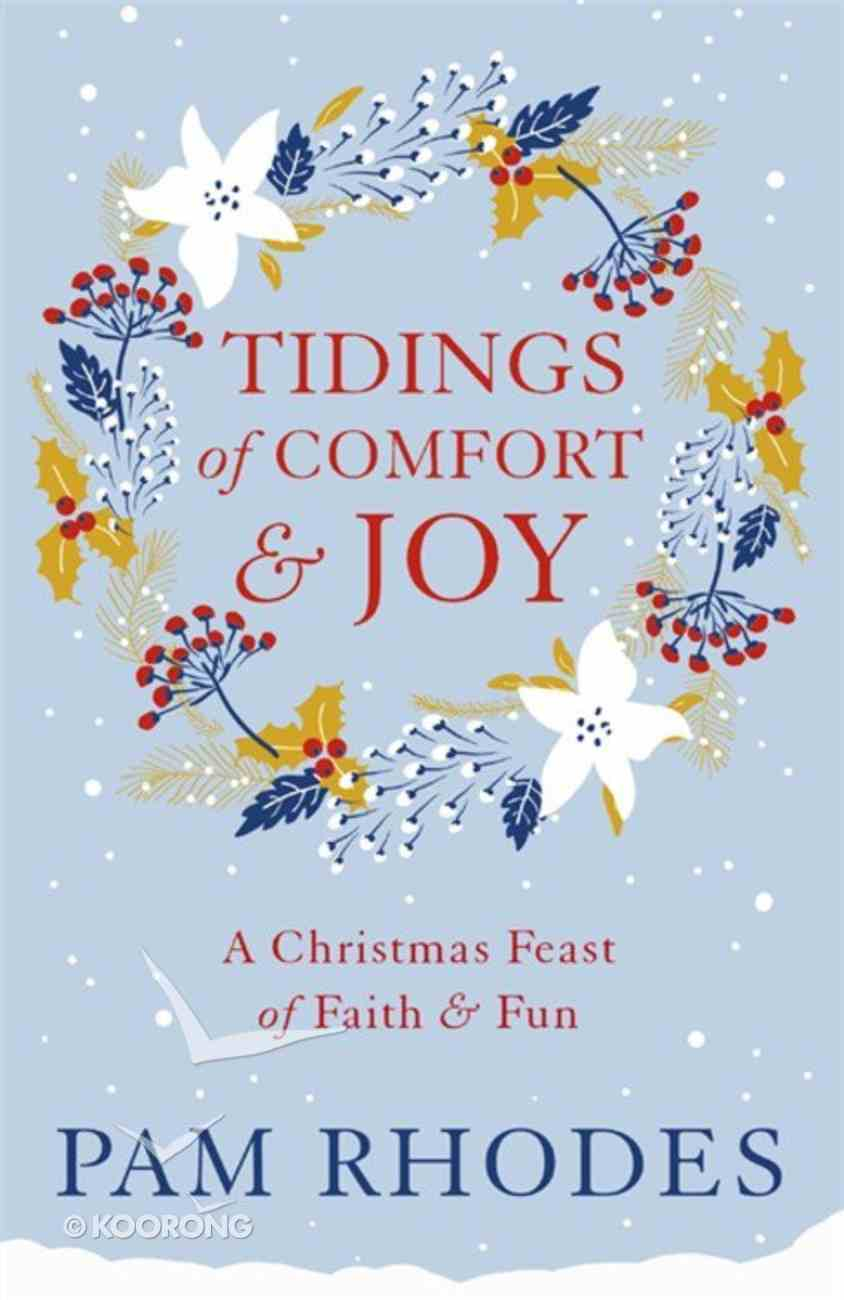 Tidings of Comfort and Joy: A Christmas Feast of Faith and Fun Paperback