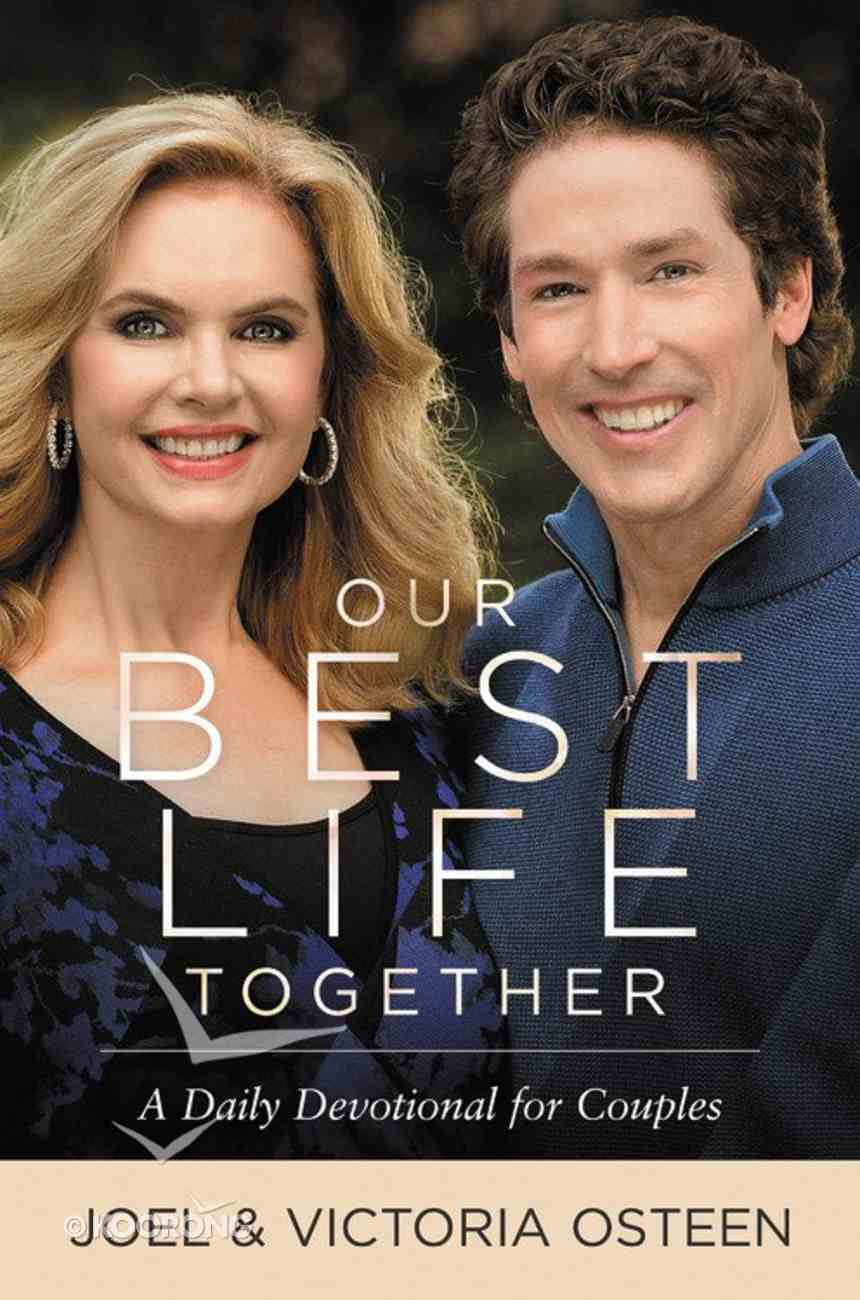 Our Best Life Together: A Daily Devotional For Couples (Large Print) Hardback
