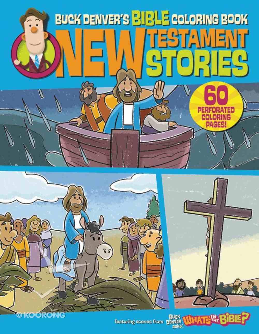 Buck Denver's Bible Coloring Book: New Testament Stories Paperback