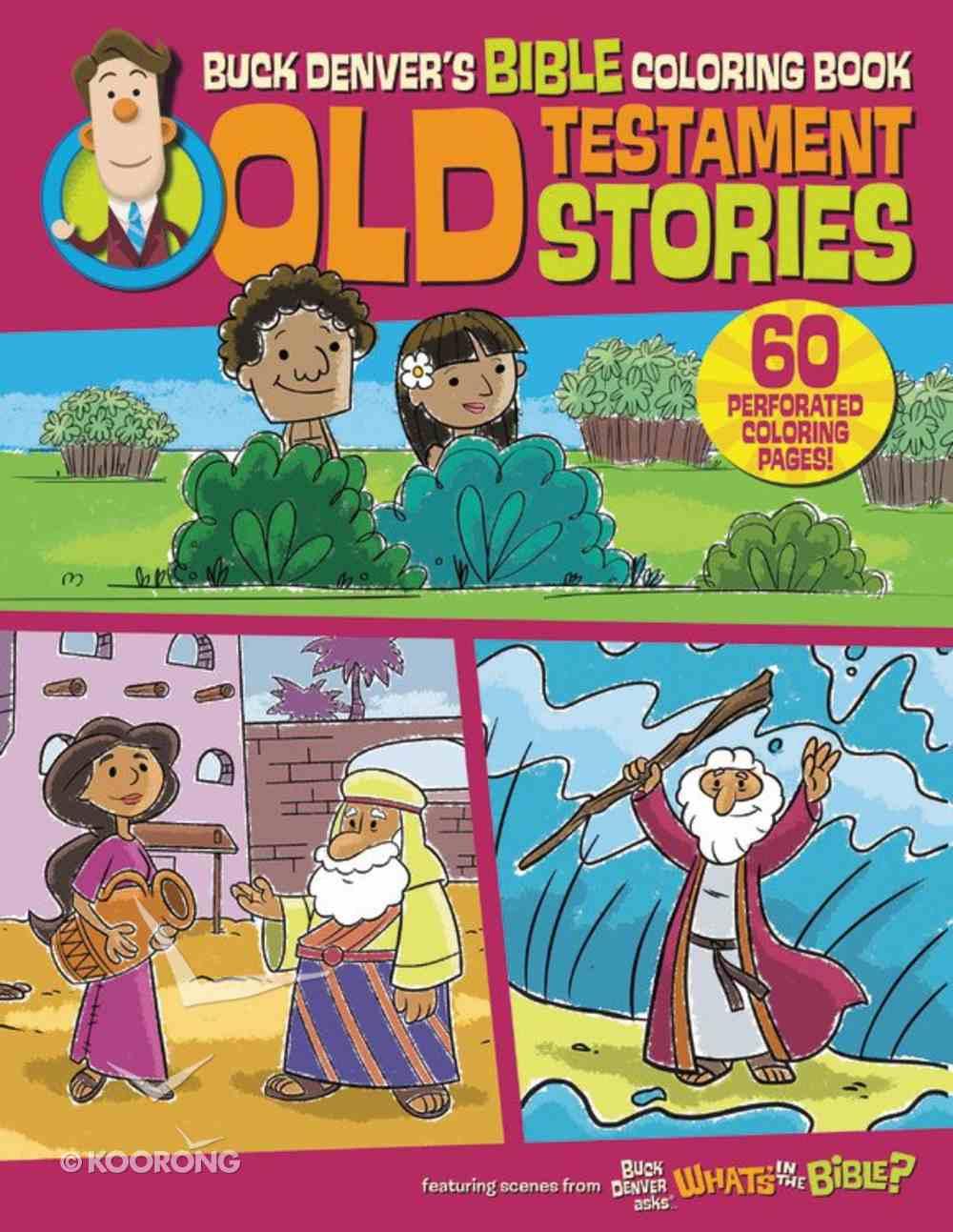 Buck Denver's Bible Coloring Book: Old Testament Stories Paperback