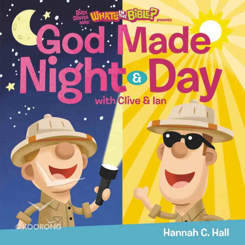 God Made Night and Day (What's In The Bible Series) Board Book