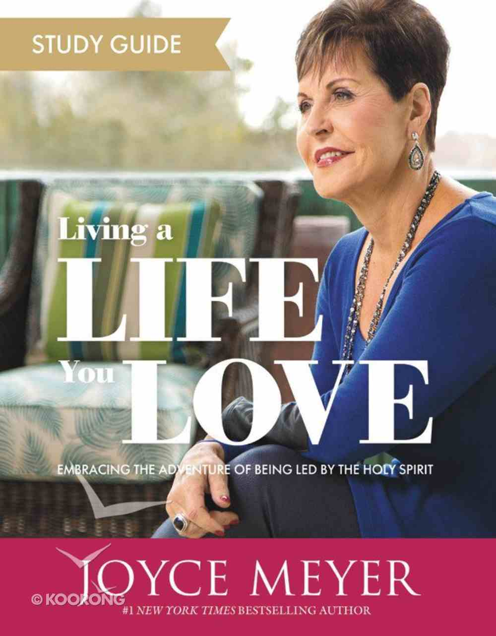 Living a Life You Love: Embracing the Adventure of Being Led By the Holy Spirit (Study Guide) Paperback