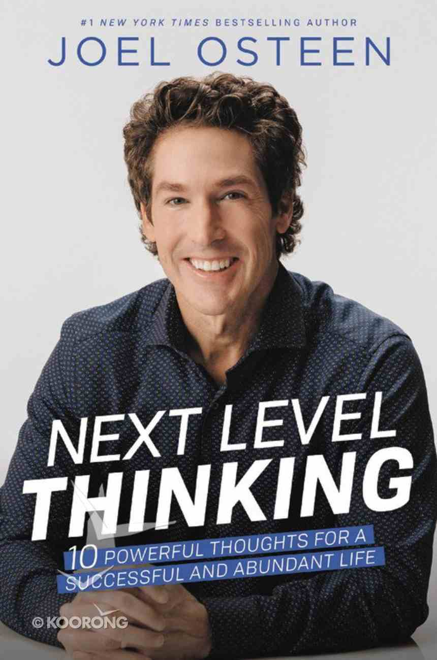 Next Level Thinking: 10 Powerful Thoughts For a Successful and Abundant Life Hardback
