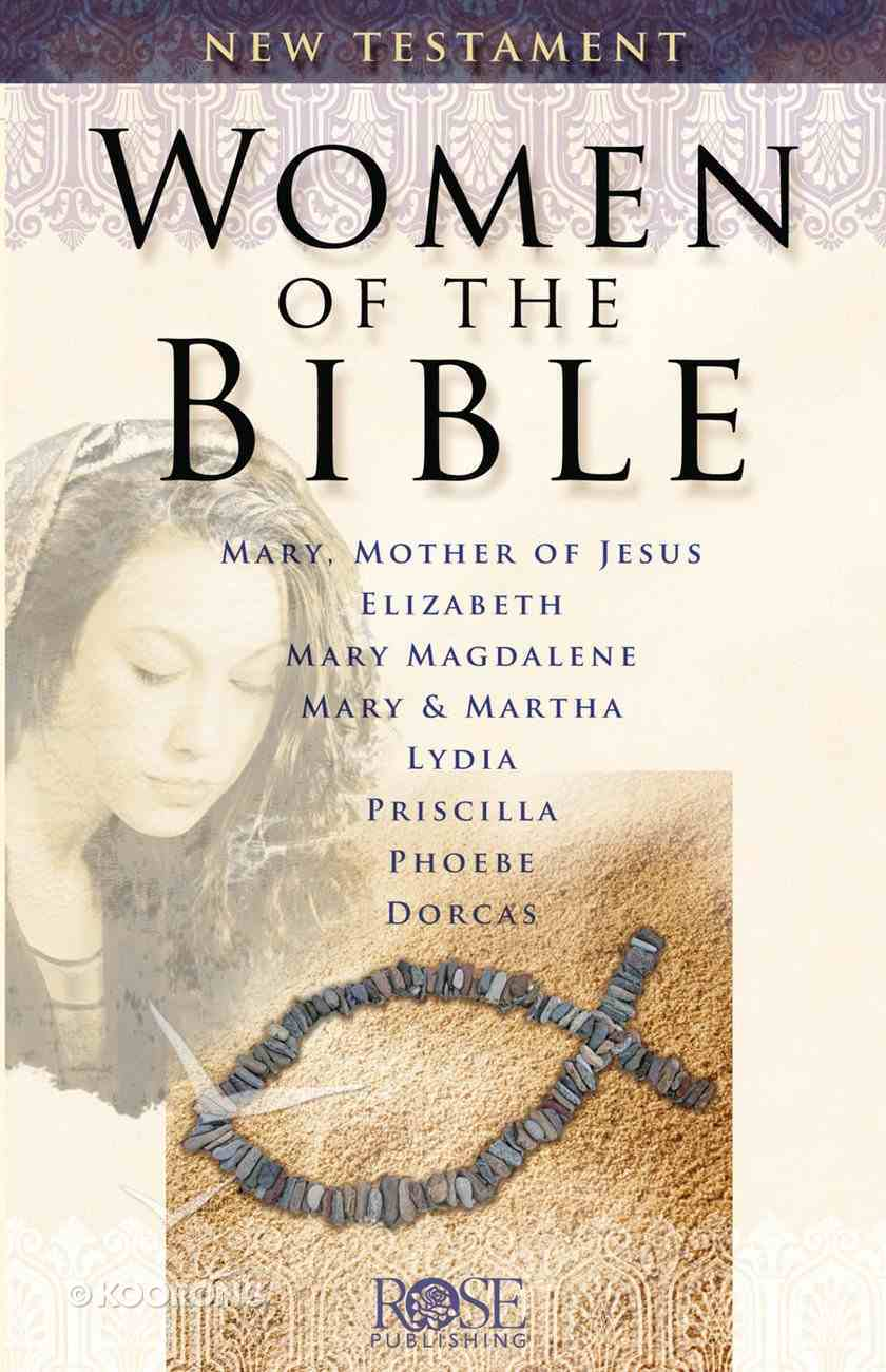 Women of the Bible New Testament (Rose Guide Series) Booklet