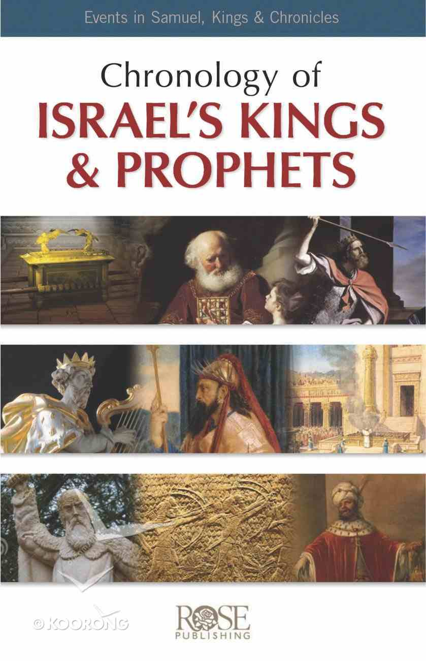Chronology of Israel's Kings and Prophets: Events in Samuel, Kings & Chronicles (Rose Guide Series) Pamphlet