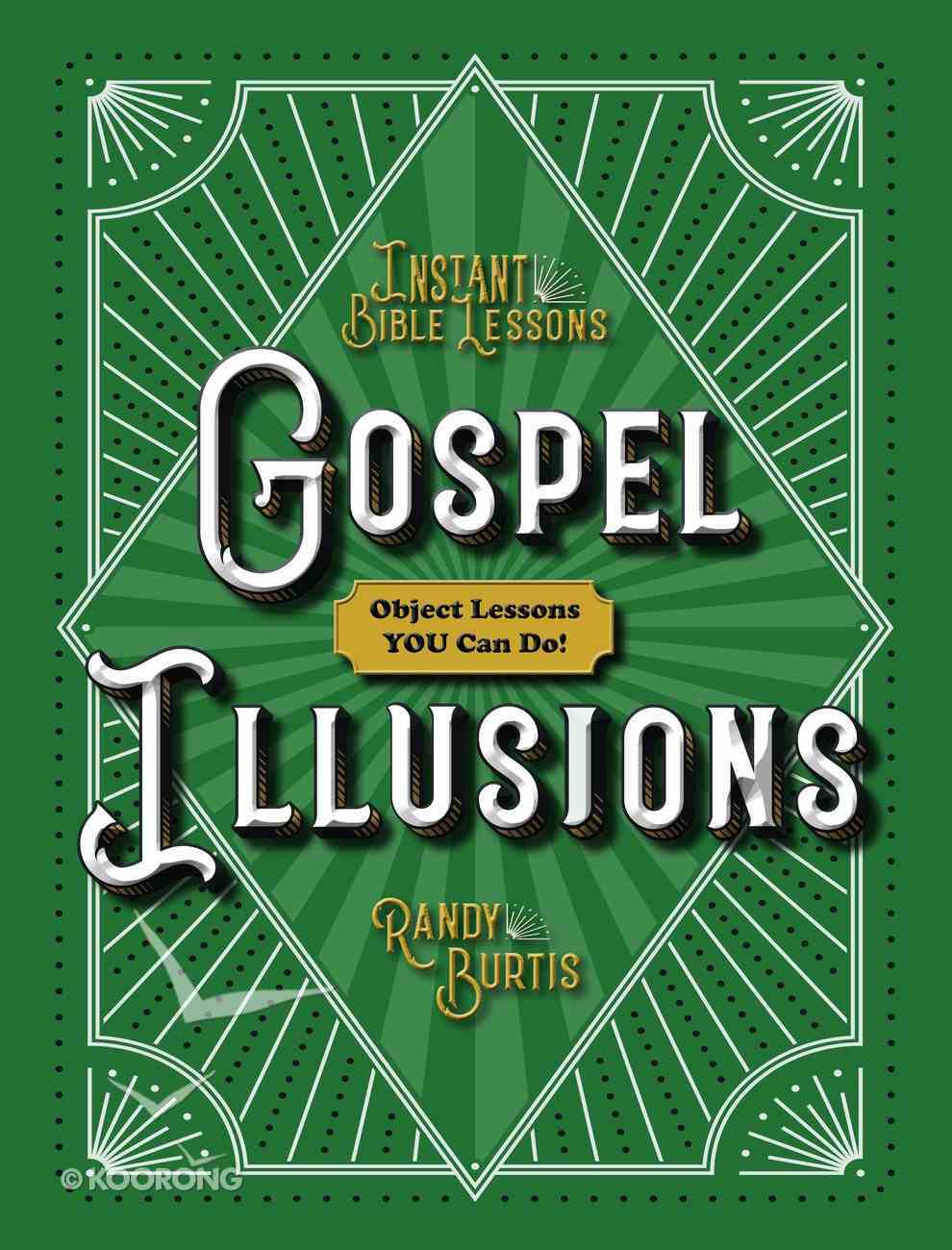 Gospel Illusions: Object Lessons You Can Do! (Instant Bible Lessons Series) Paperback