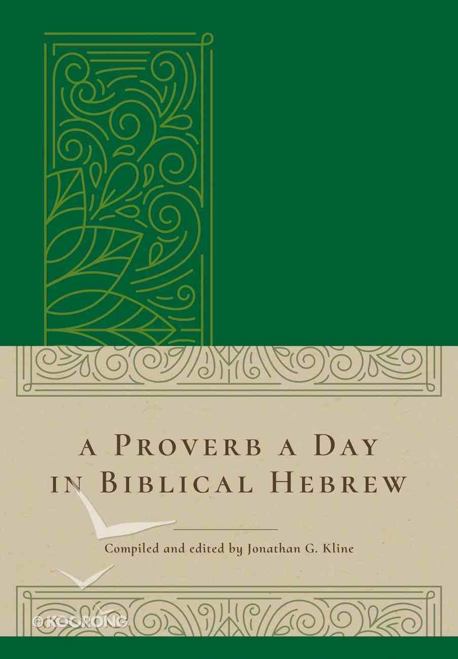 A Proverb a Day in Biblical Hebrew Hardback