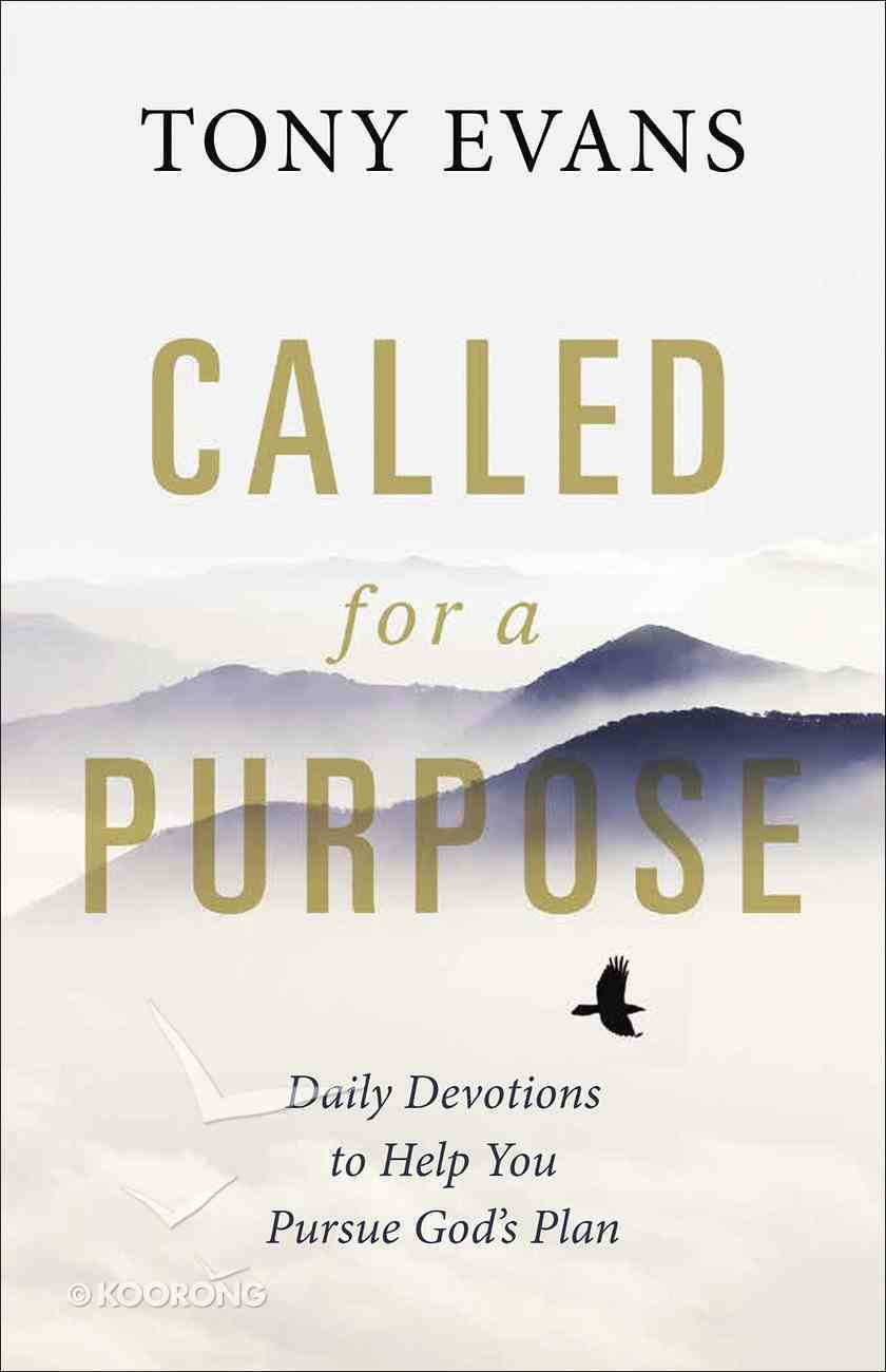 Called For a Purpose: Daily Devotions to Help You Pursue God's Plan Paperback