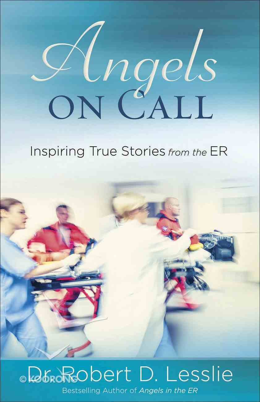 Angels on Call: Inspiring True Stories From the Er Paperback