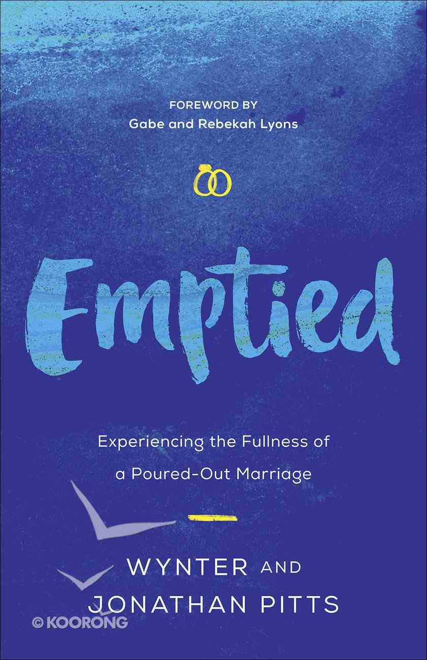 Emptied: Experiencing the Fullness of a Poured-Out Marriage Paperback