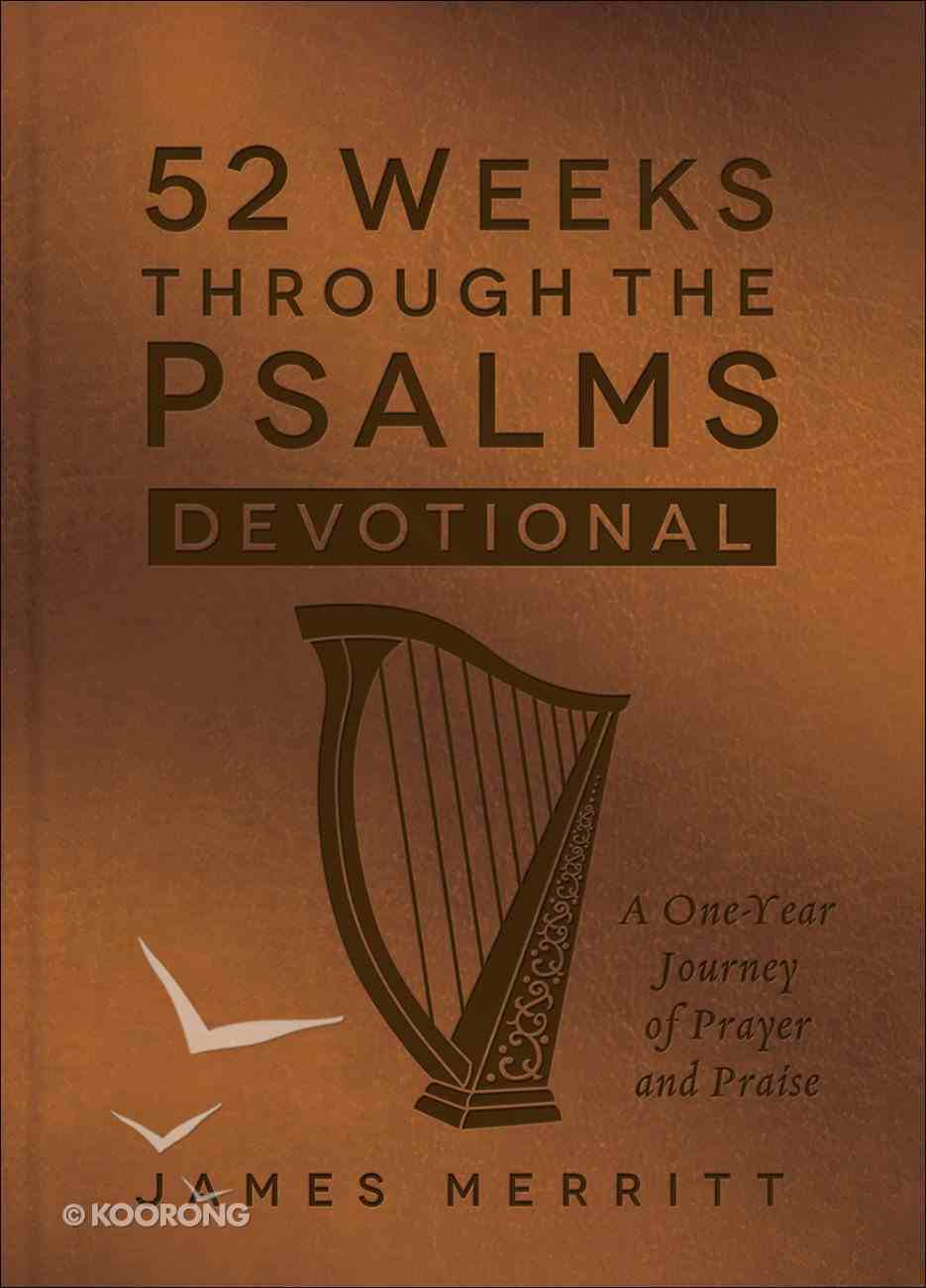 52 Weeks Through the Psalms Devotional: A One-Year Journey of Prayer and Praise Imitation Leather