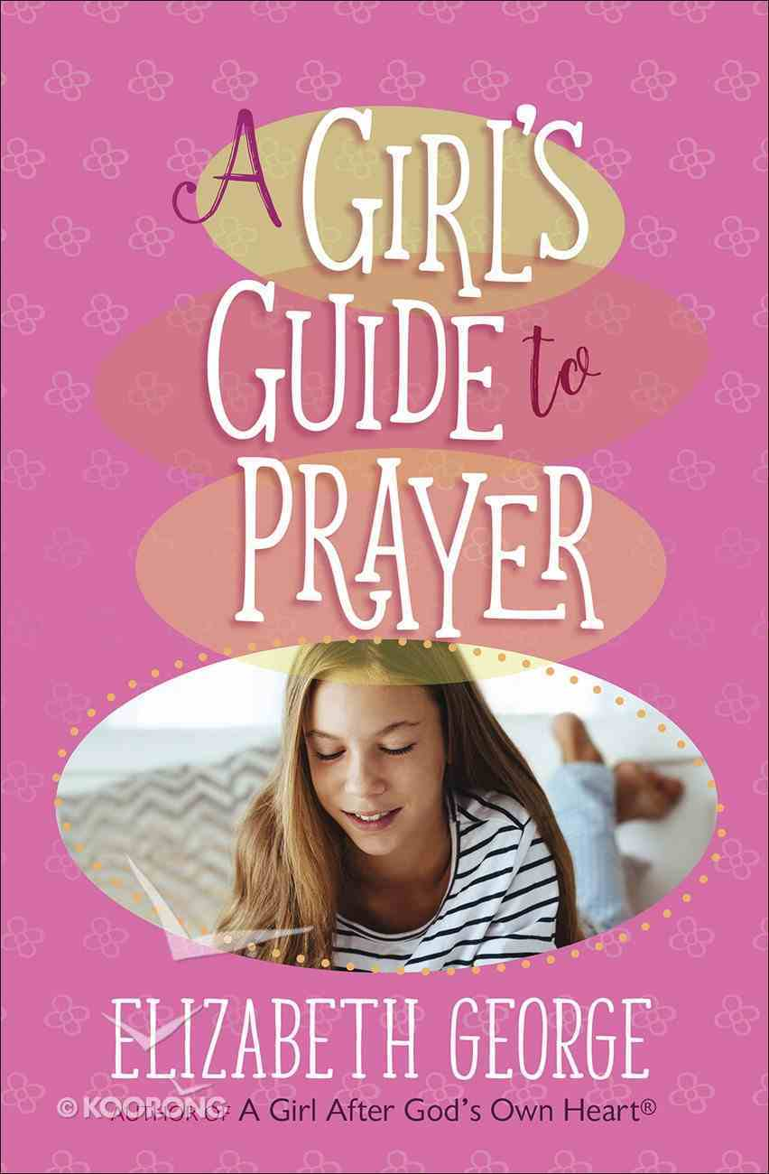 A Girl's Guide to Prayer Paperback