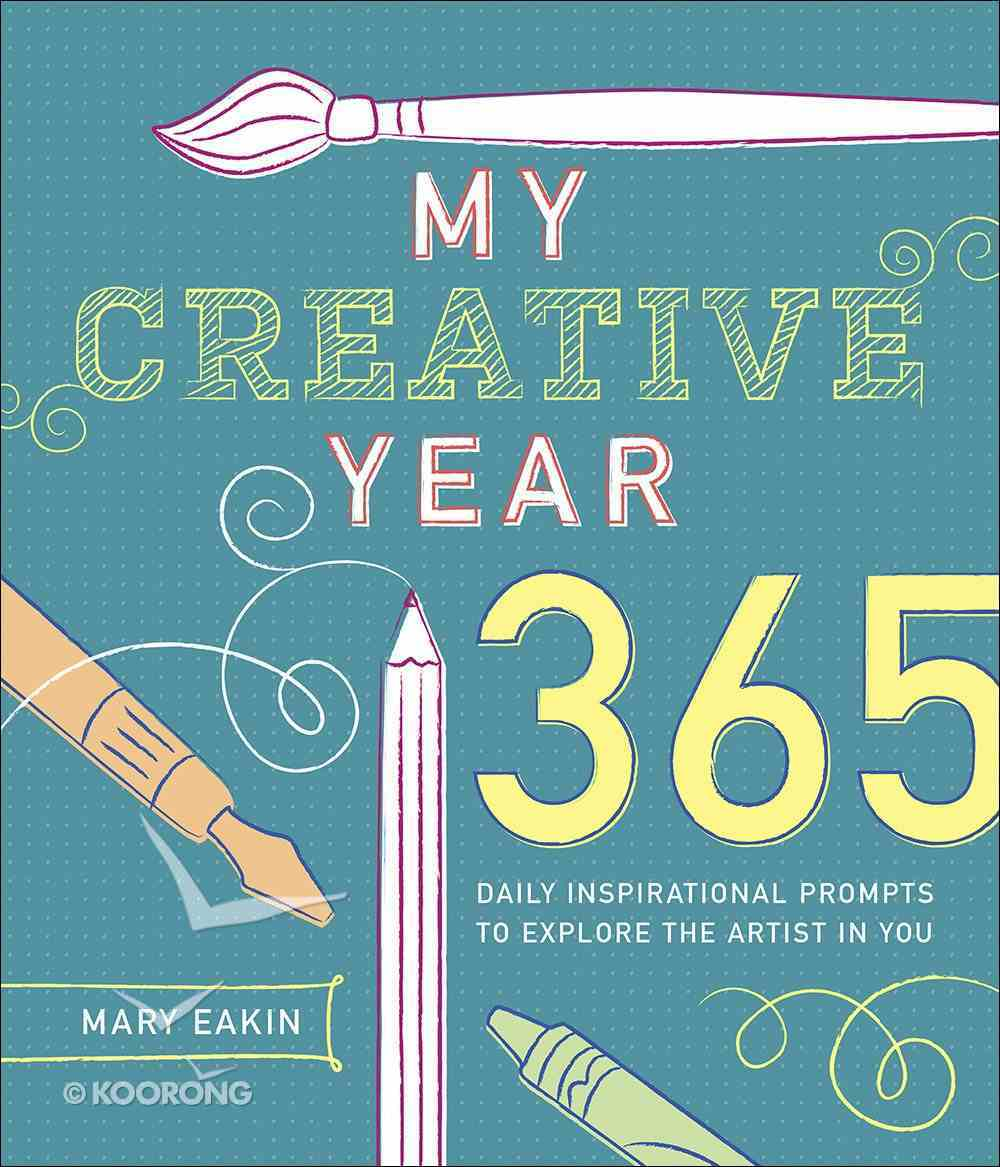 My Creative Year: 365 Daily Inspirational Prompts to Explore the Artist in You Flexi Back