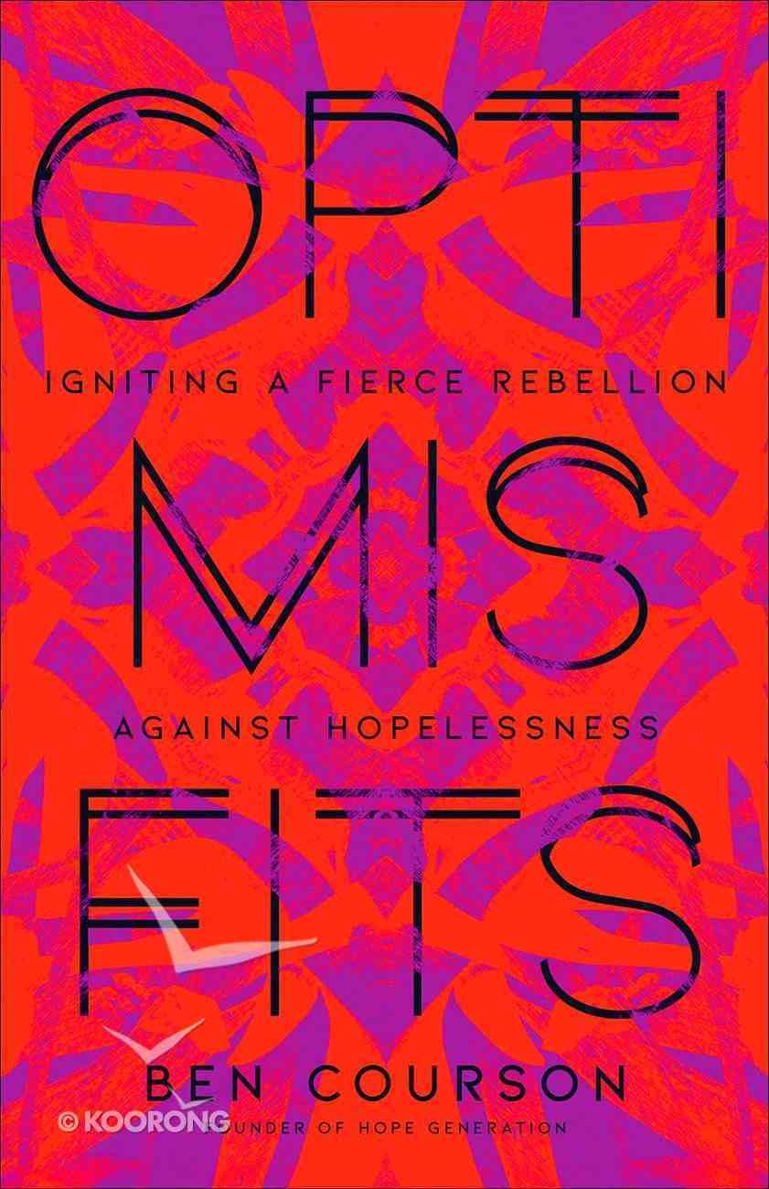 Optimisfits: Igniting a Fierce Rebellion Against Hopelessness Paperback