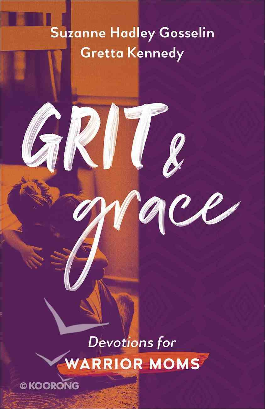 Grit and Grace: Devotions For Warrior Moms Paperback