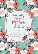 Everyday Spiritual Refreshment For Women: A 365-Day Devotional and Bible Reading Plan Paperback
