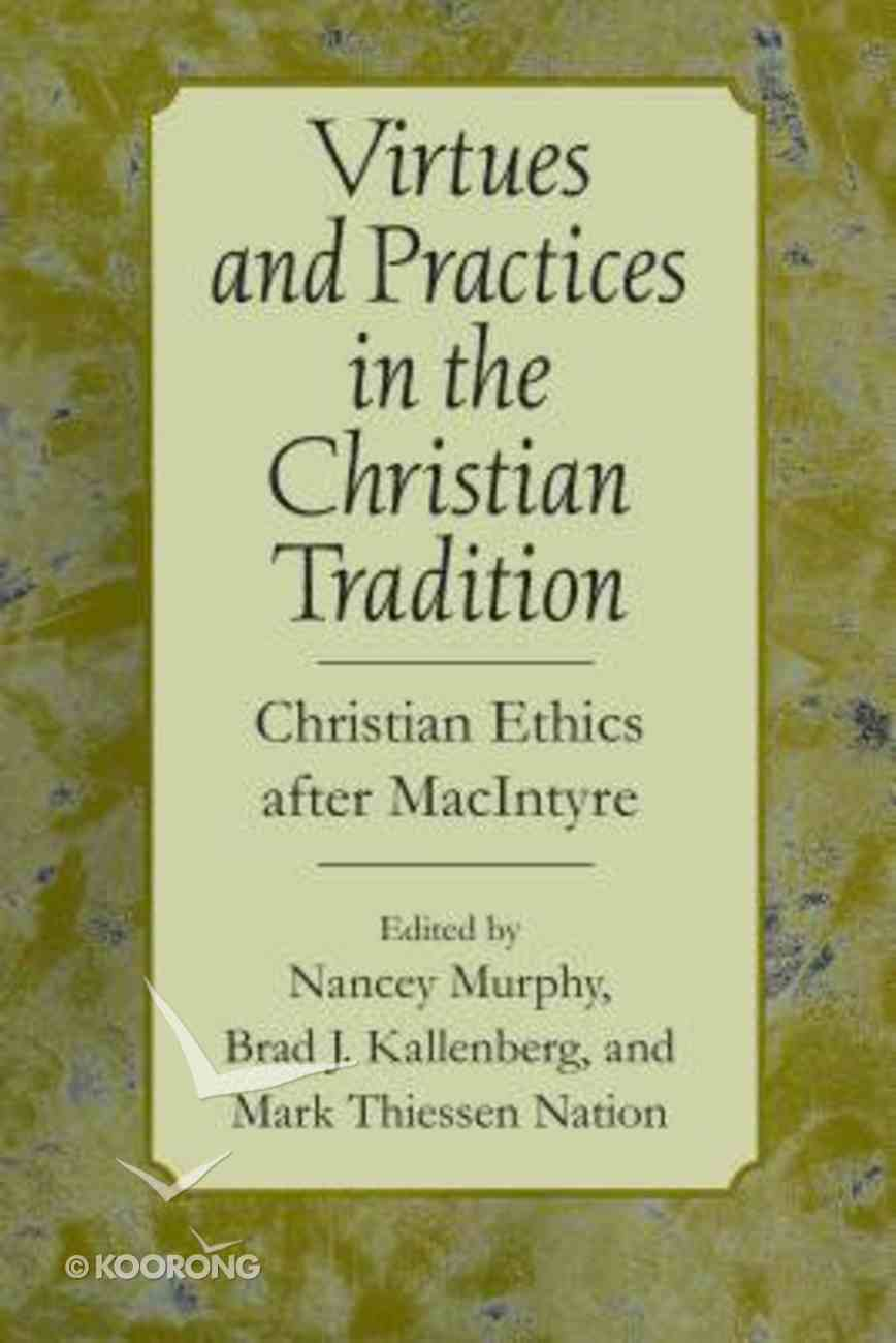 Virtues and Practices in the Christian Tradition Paperback