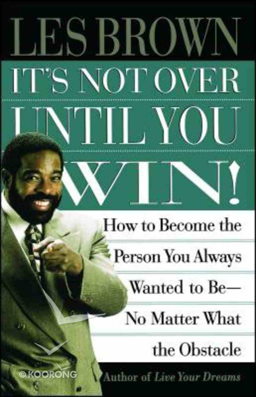 It's Not Over Until You Win Paperback