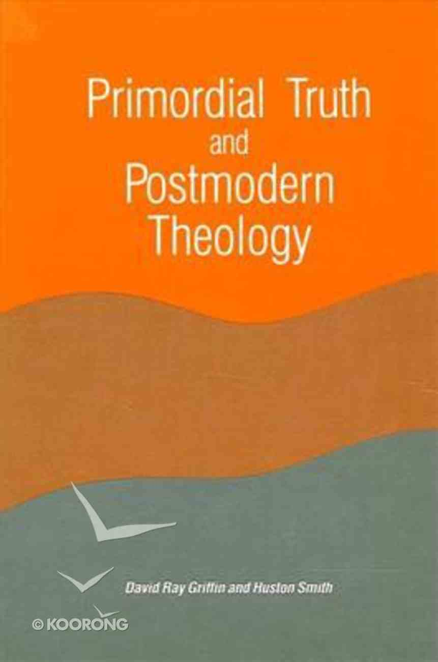Promordial Truth and Postmodern Theology Paperback