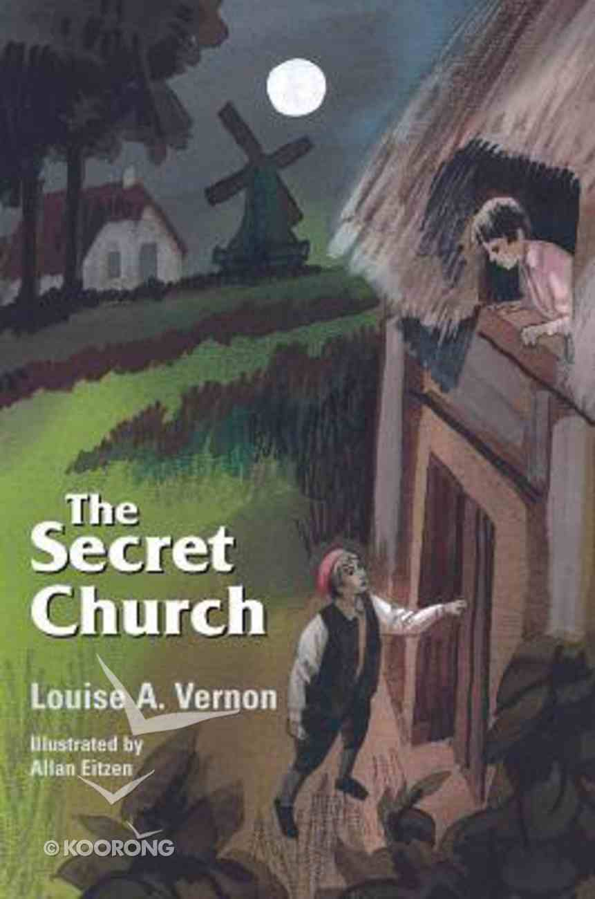 The Secret Church (Anabaptists) (Religious Heritage Series) Paperback