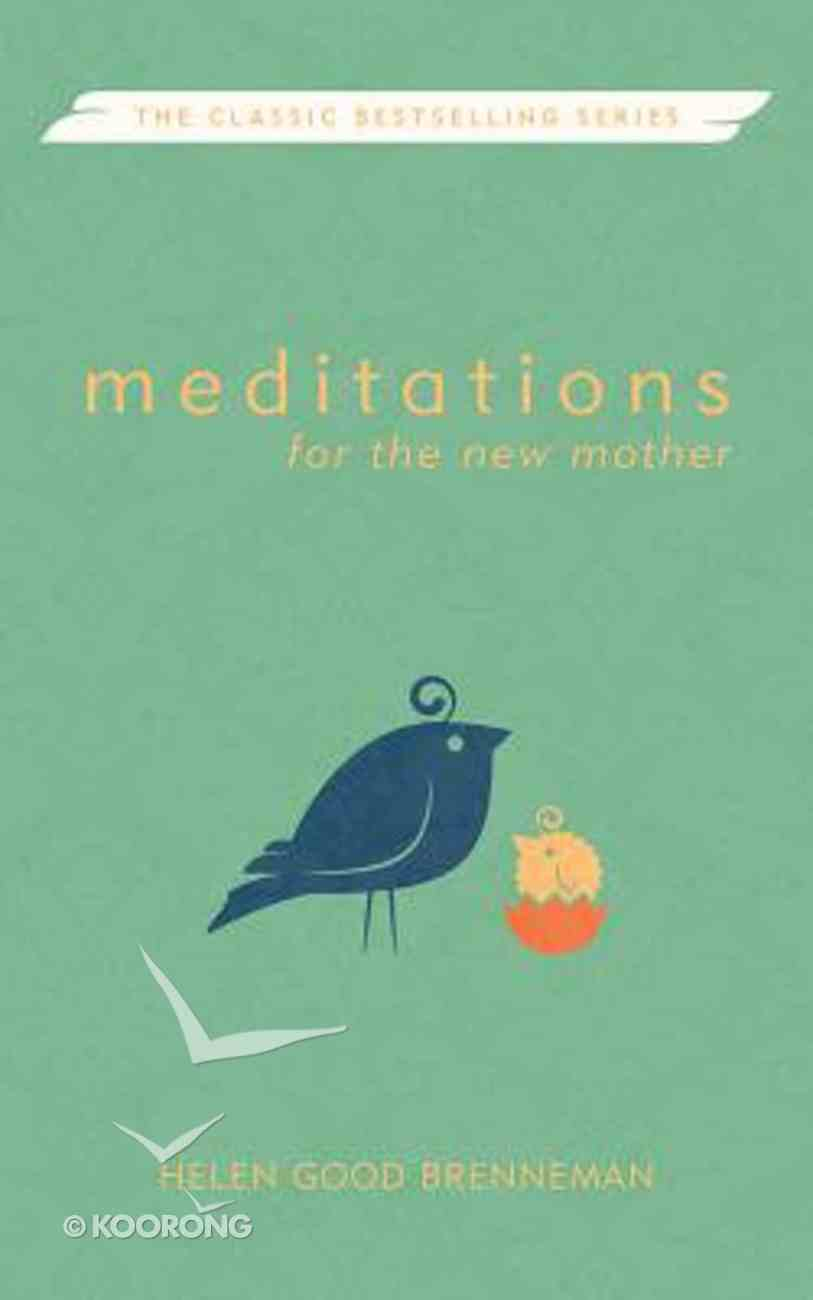 Meditations For the New Mother Paperback