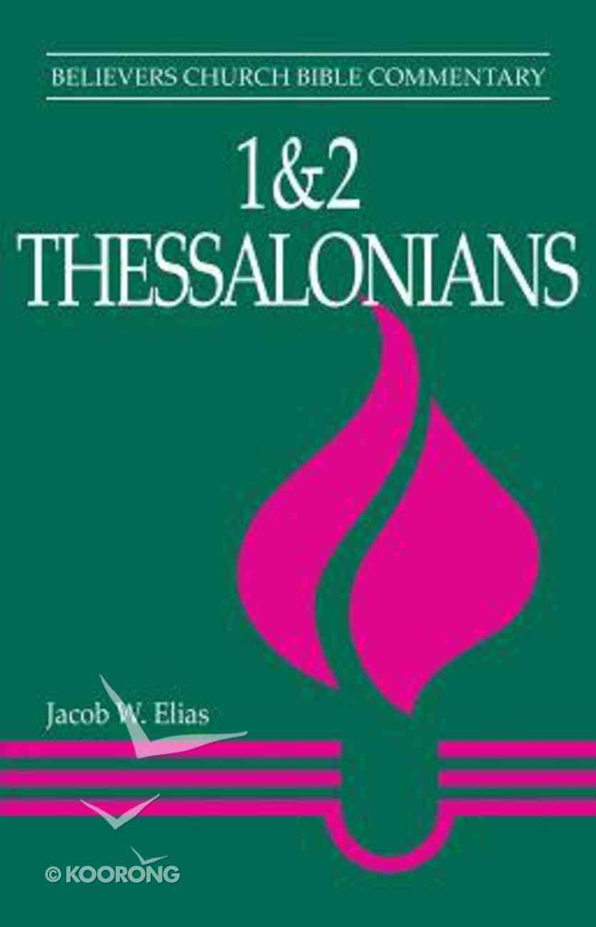 1 & 2 Thessalonians (Believer's Church Bible Commentary Series) Paperback
